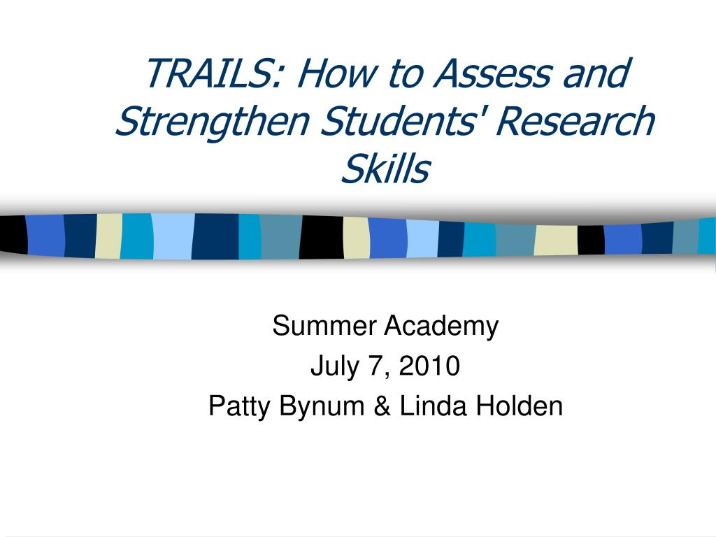 trails how to assess and strengthen students research skills l.