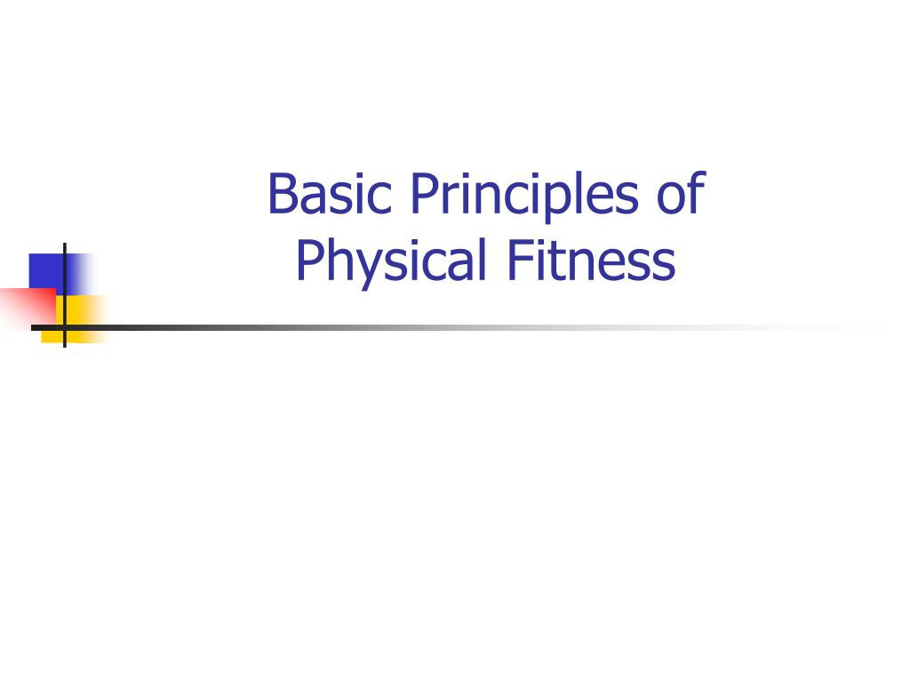 basic principles of physical fitness l.