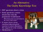 an alternative the guilty knowledge test