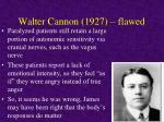 walter cannon 1927 flawed