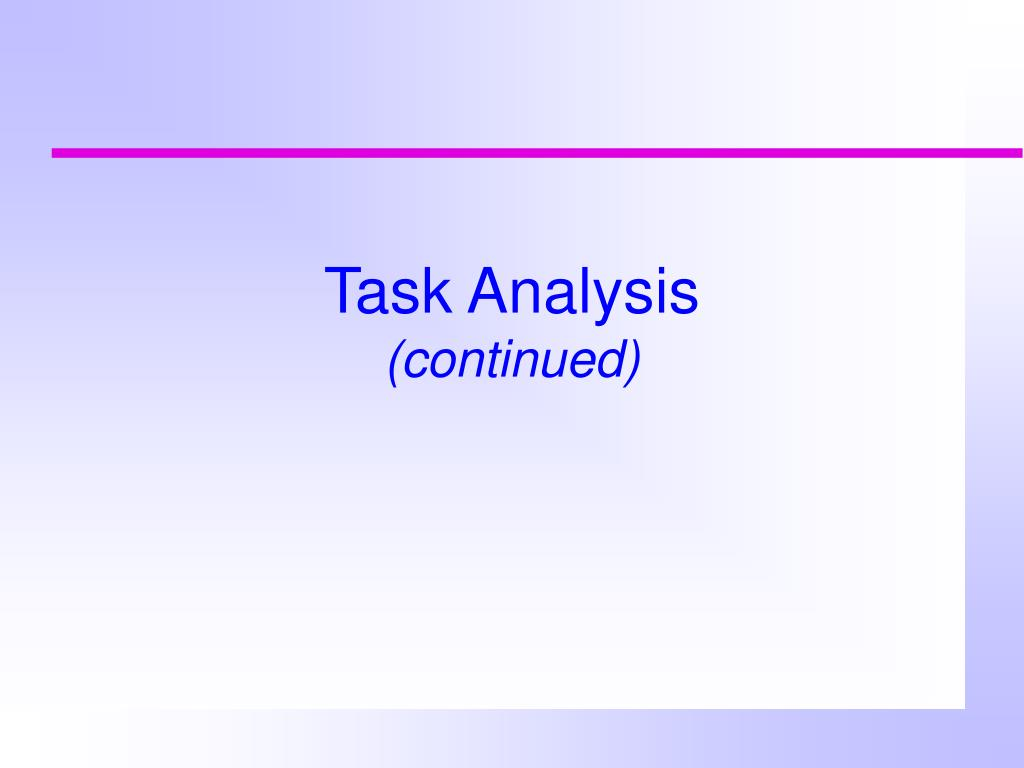 task analysis continued l.
