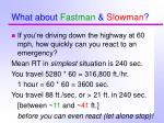 what about fastman slowman