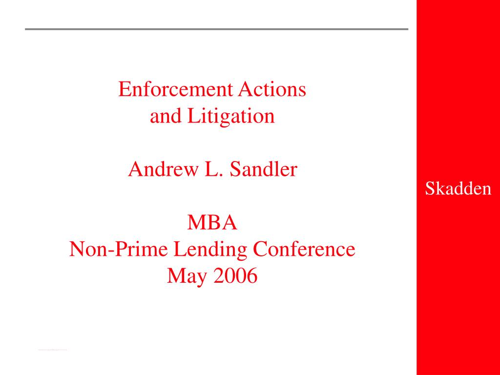 enforcement actions and litigation andrew l sandler mba non prime lending conference may 2006 l.