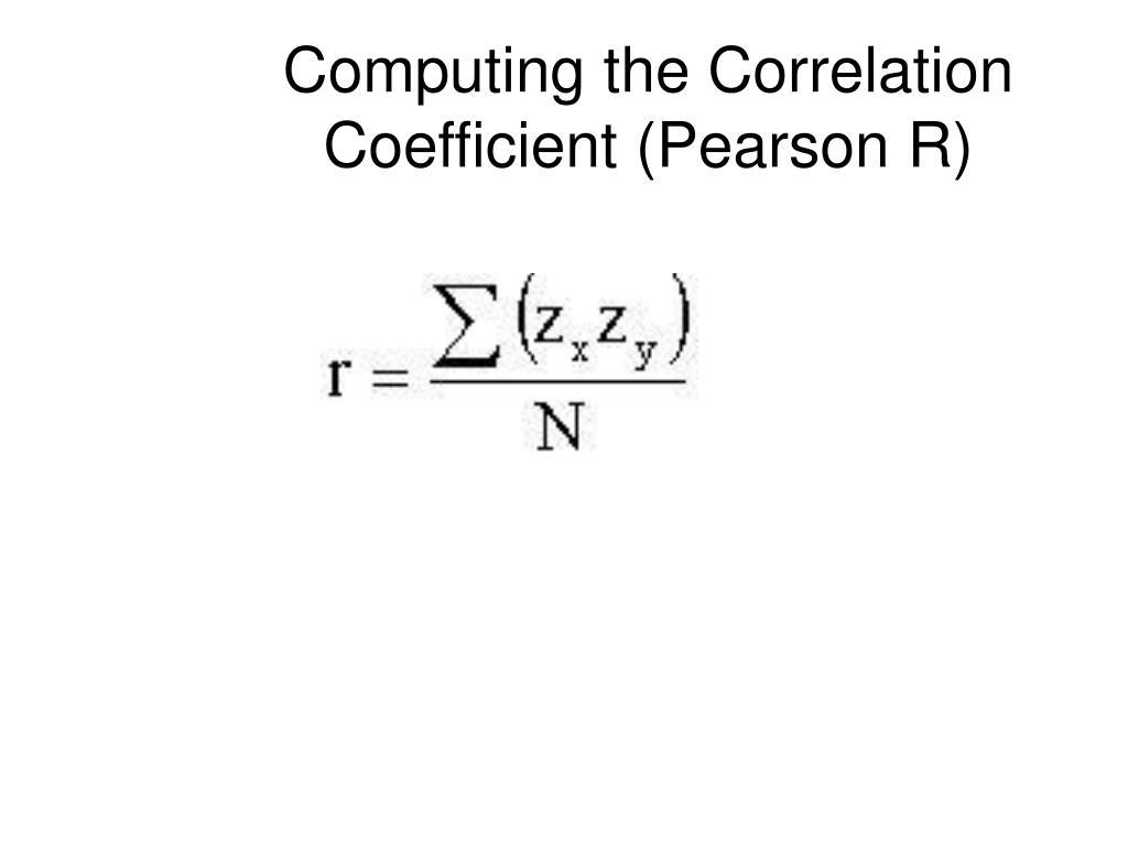 Computing the Correlation Coefficient (Pearson R)