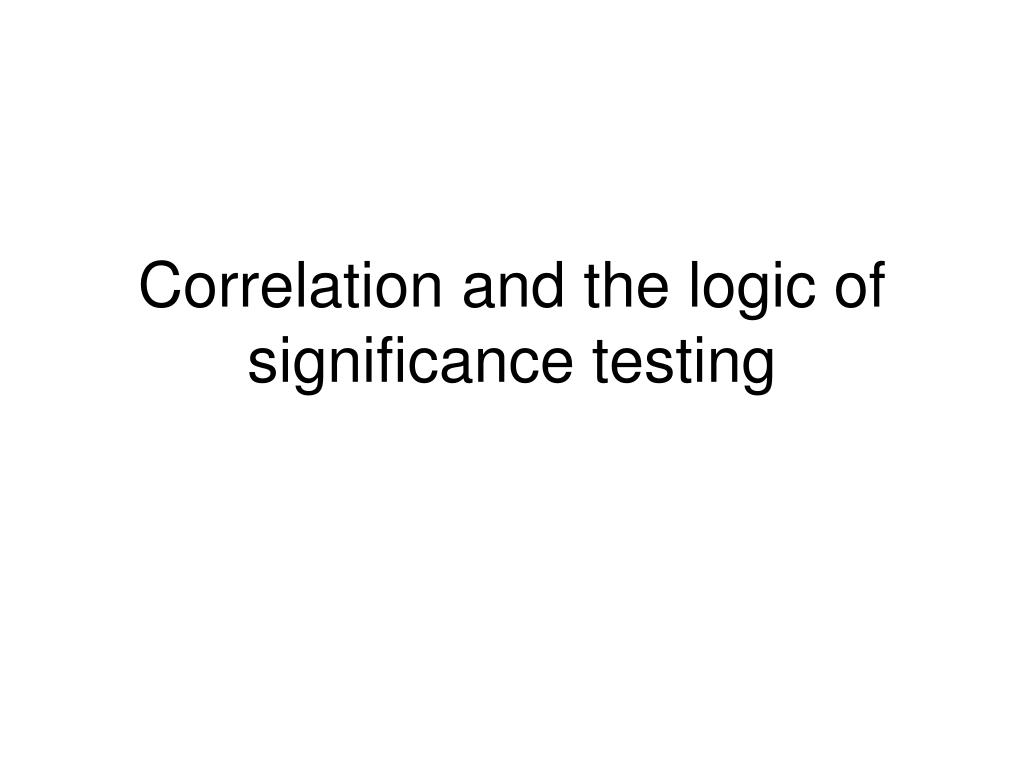 correlation and the logic of significance testing l.