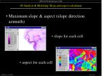 3d analysis modeling slope and aspect calculation