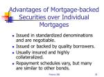 advantages of mortgage backed securities over individual mortgages