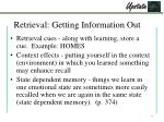 retrieval getting information out