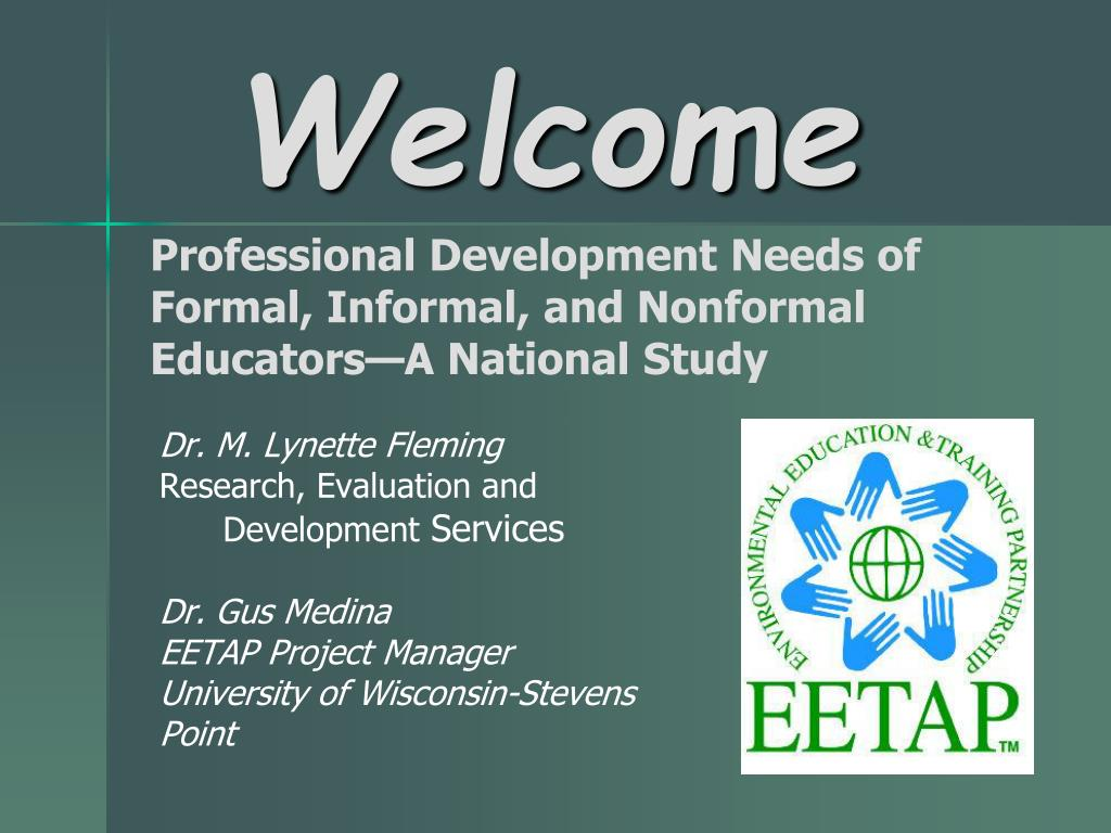 professional development needs of formal informal and nonformal educators a national study l.