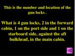 this is the number and location of the gun locks