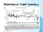 skewness or crash premia 2