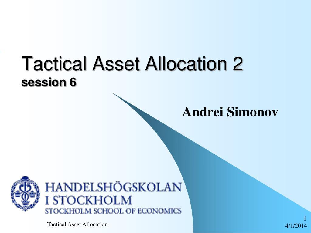 tactical asset allocation 2 session 6 l.
