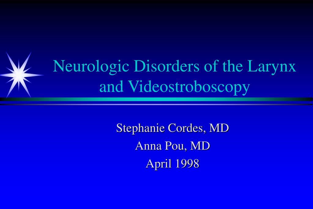 neurologic disorders of the larynx and videostroboscopy l.