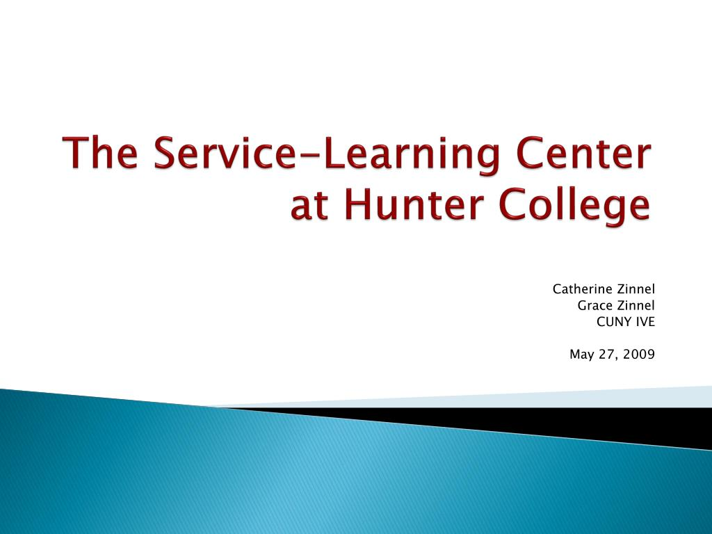 the service learning center at hunter college l.