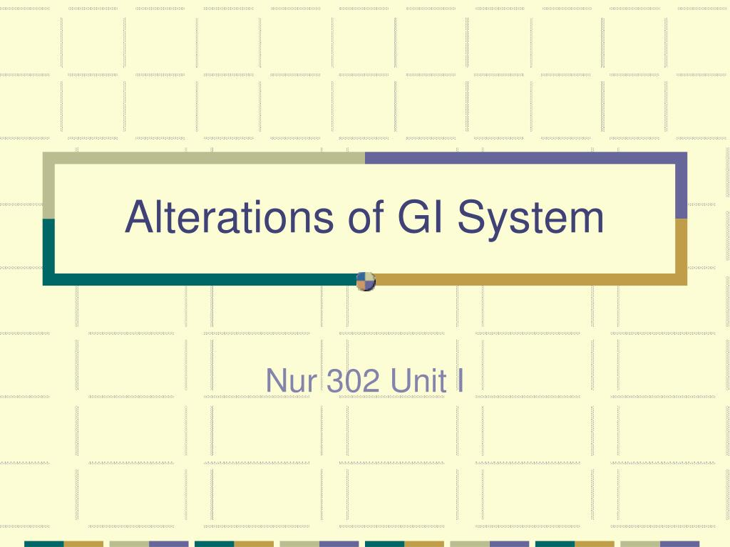 alterations of gi system l.