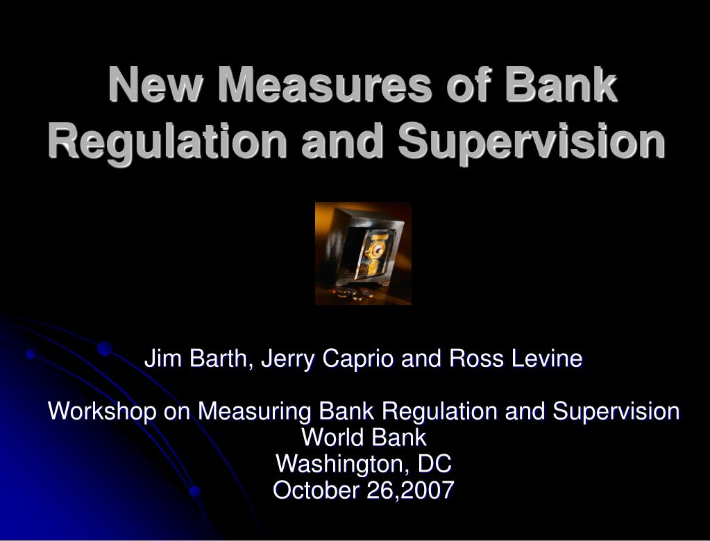 new measures of bank regulation and supervision l.