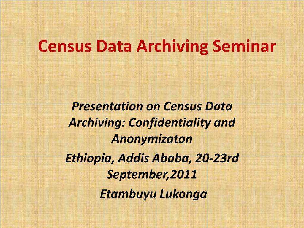 census data archiving seminar l.