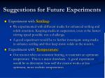 suggestions for future experiments