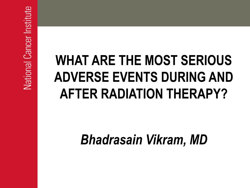 what are the most serious adverse events during and after radiation therapy l.