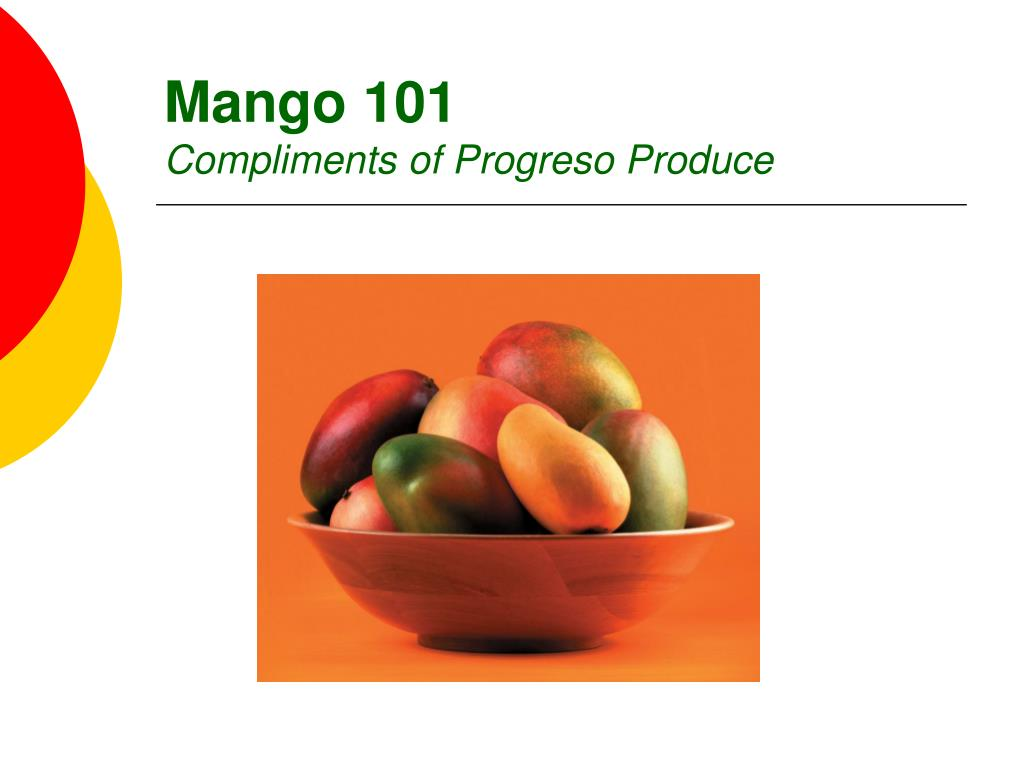 mango 101 compliments of progreso produce l.