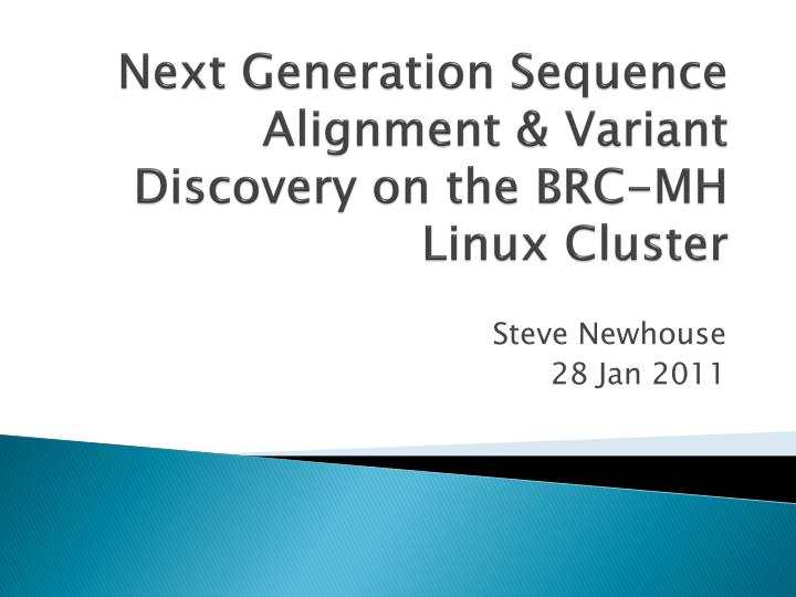 next generation sequence alignment variant discovery on the brc mh linux cluster n.
