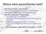where were paramilitaries held