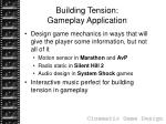 building tension gameplay application