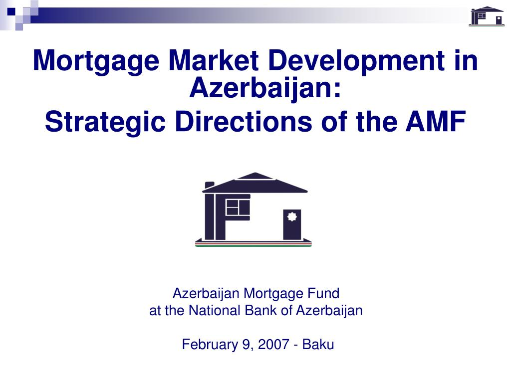 azerbaijan mortgage fund at the national bank of azerbaijan february 9 2007 baku l.