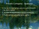 private company features
