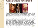 caesar would have stood alone