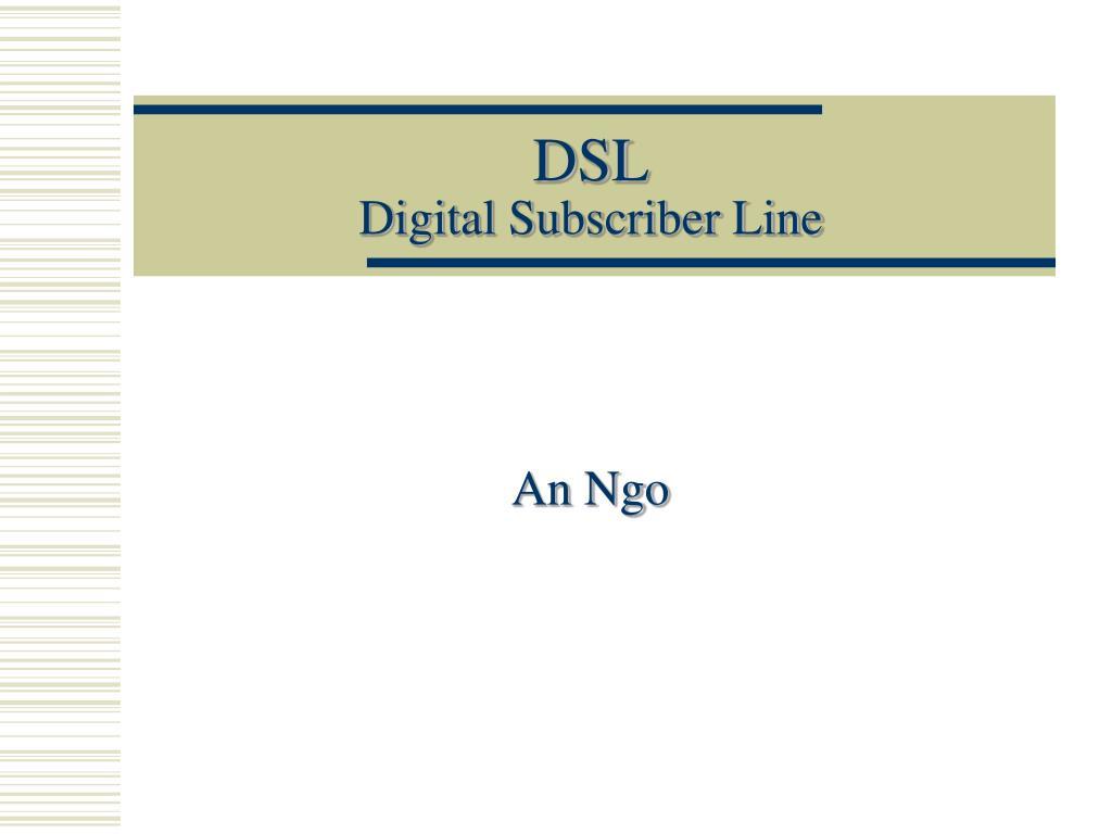 dsl digital subscriber line l.