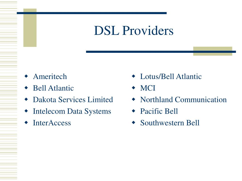 dakota services limited intelecom data systems interaccess lotus/bell  atlantic mci northland communication pacific bell southwestern bell dsl  providers