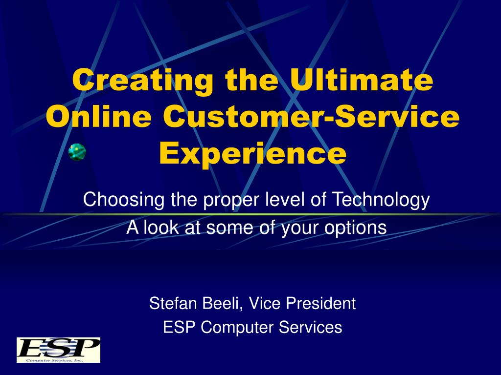 creating the ultimate online customer service experience l.