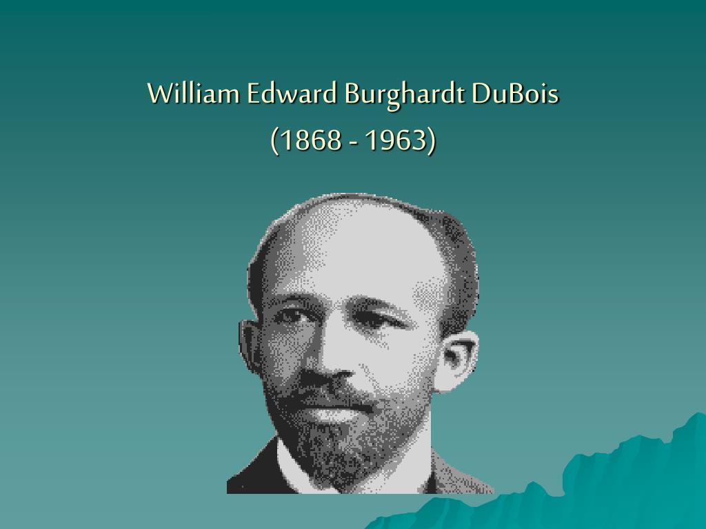 william edward burghardt dubois 1868 1963 l.