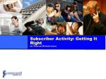 subscriber activity getting it right as telecom bi starts here