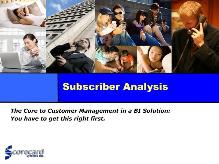 Subscriber analysis