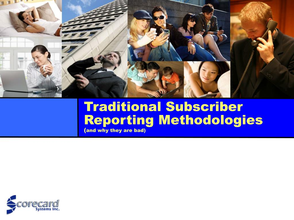 Traditional Subscriber Reporting Methodologies