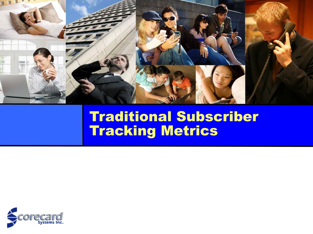 Traditional Subscriber Tracking Metrics
