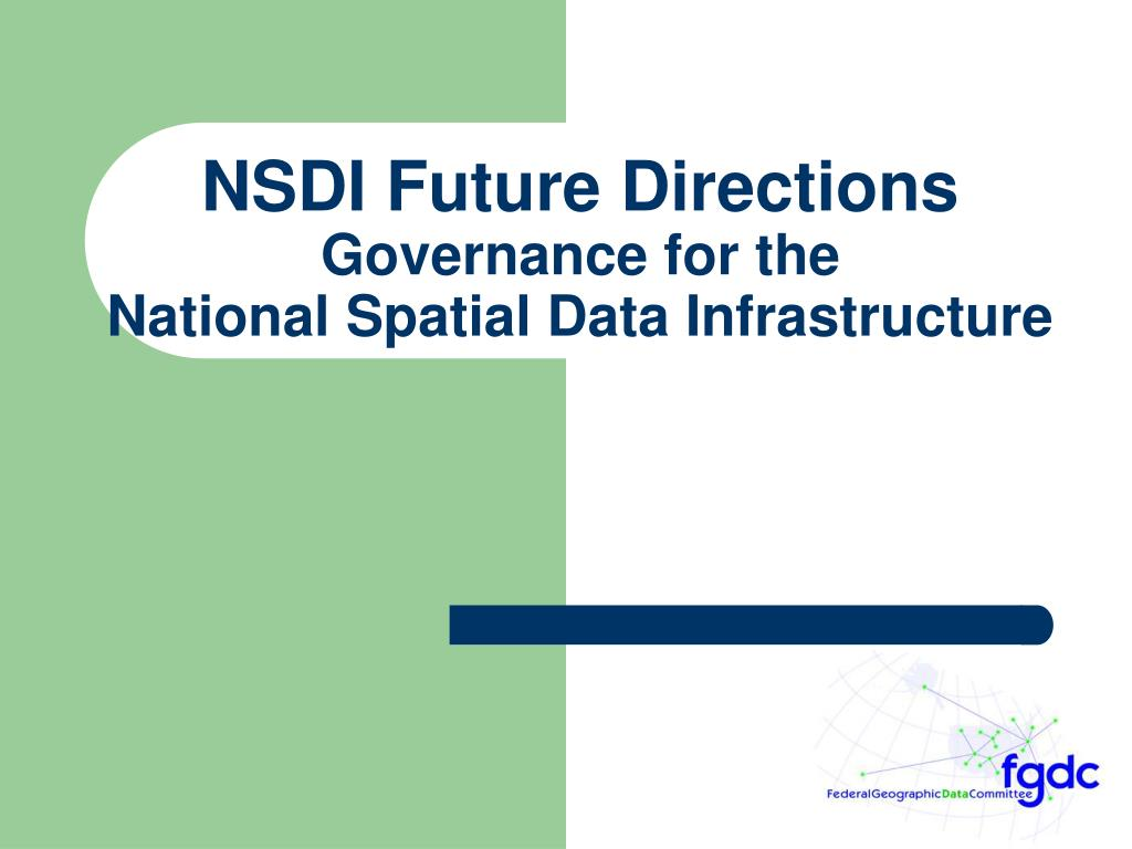 nsdi future directions governance for the national spatial data infrastructure l.