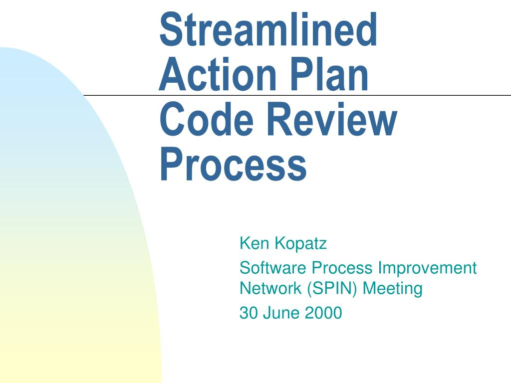 streamlined action plan code review process l.