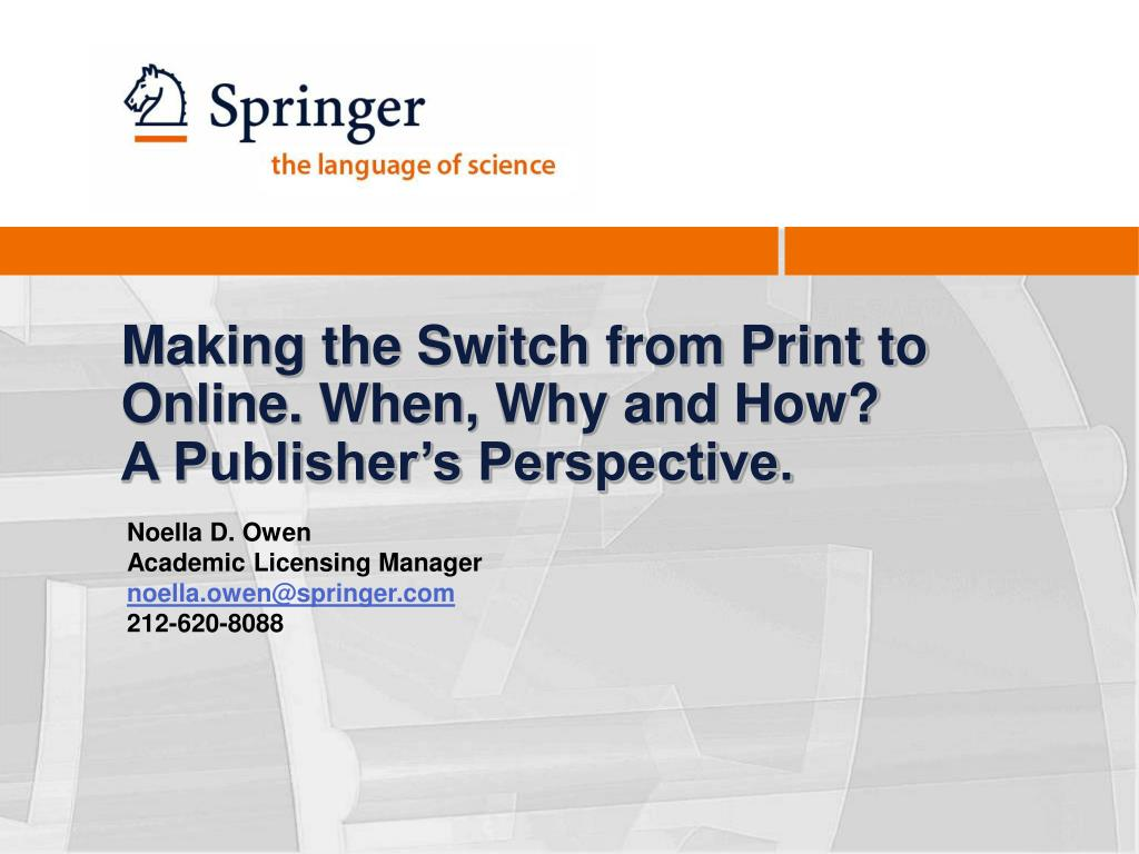 making the switch from print to online when why and how a publisher s perspective l.