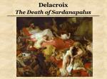 delacroix the death of sardanapalus