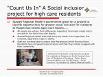count us in a social inclusion project for high care residents