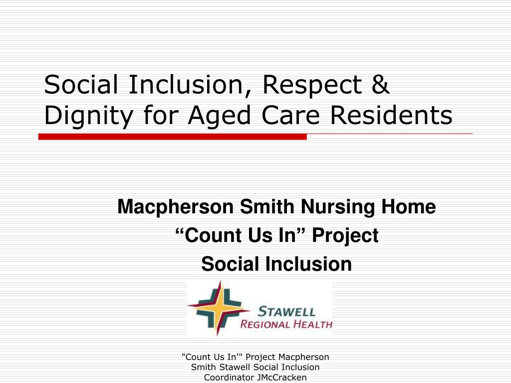 social inclusion respect dignity for aged care residents l.