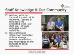 staff knowledge our community