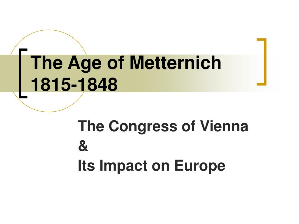the age of metternich 1815 1848 l.