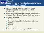 paper 3 global review of nutrition interventions and programs what works