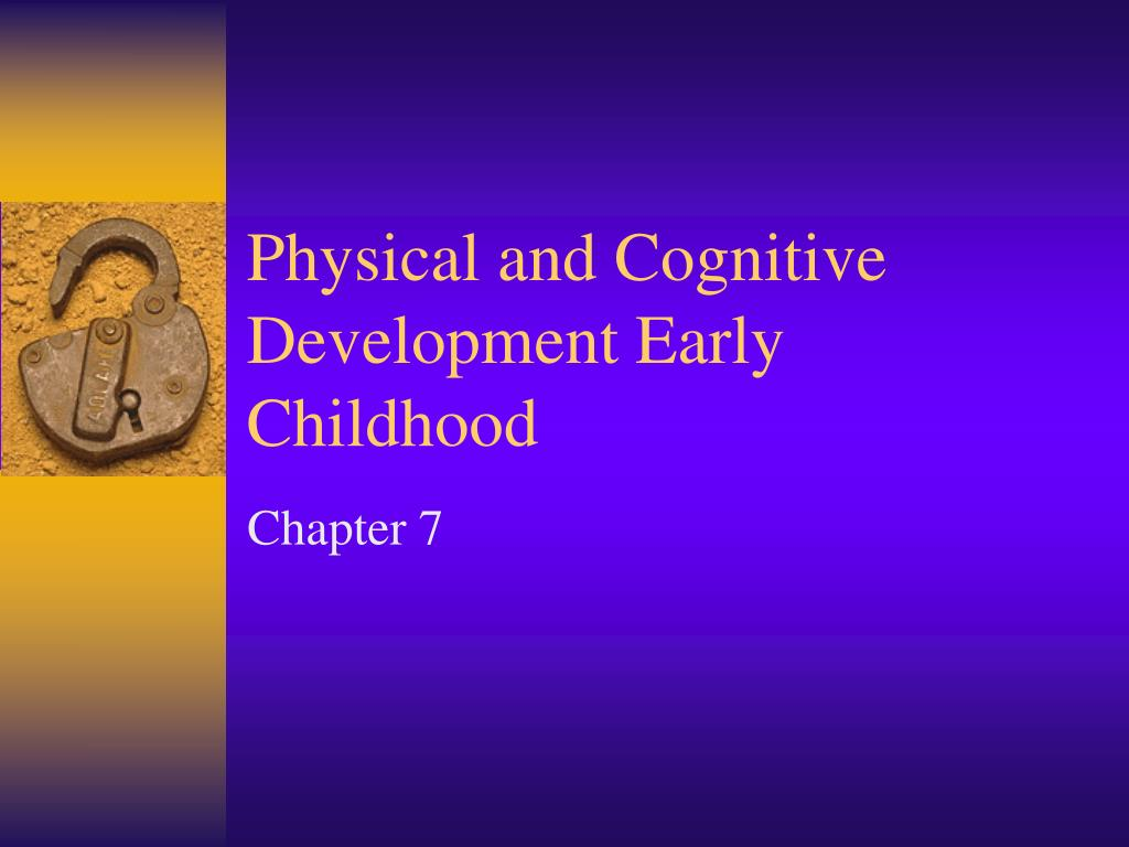 physical and cognitive development early childhood l.