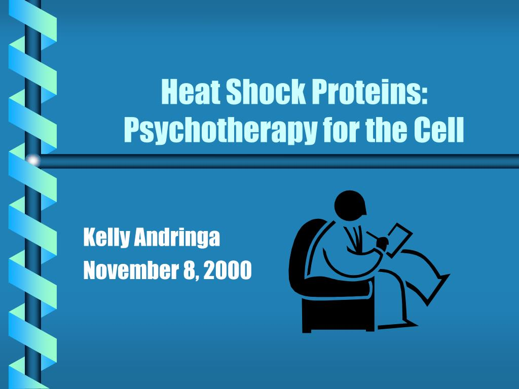 heat shock proteins psychotherapy for the cell l.