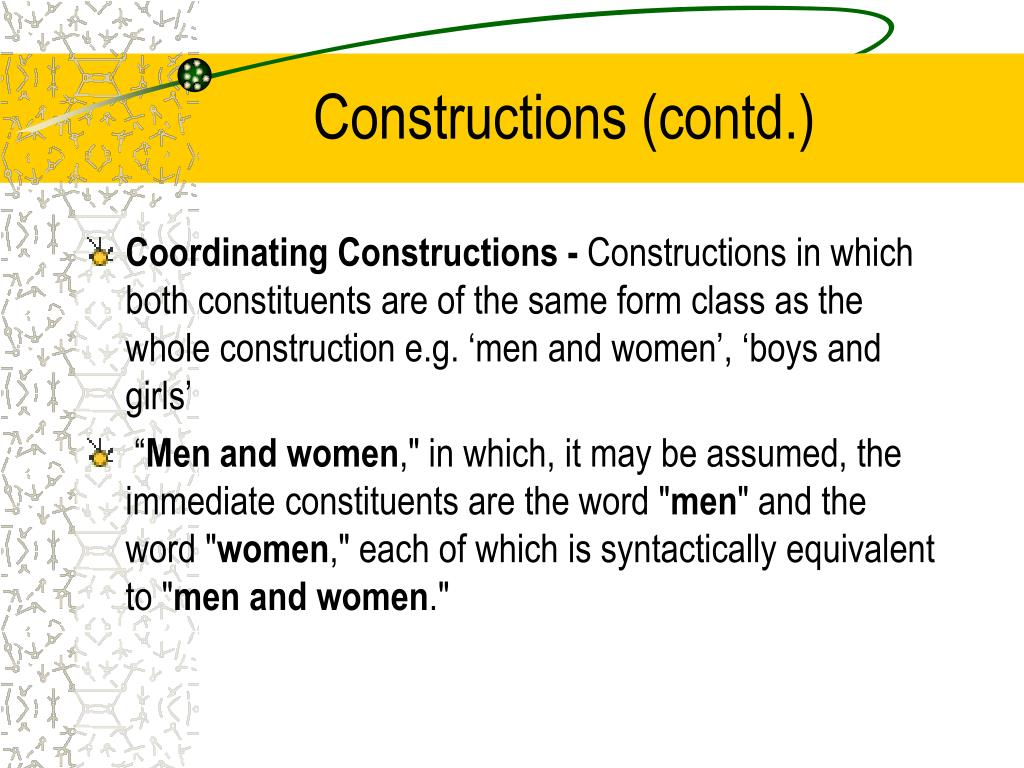 Constructions (contd.)